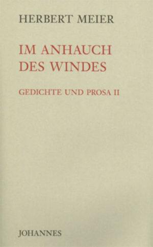 Im Anhauch des Windes Gedichte und Prosa II
