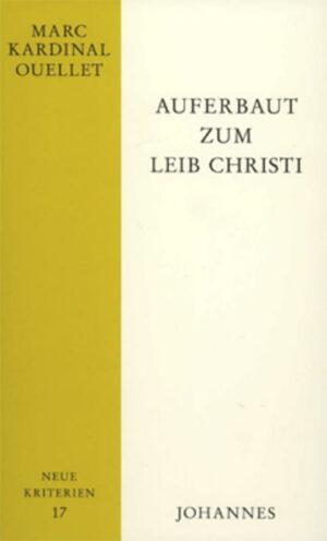 Auferbaut zum Leib Christi Aktualität und Zukunft des Ökumenischen Zweiten Vatikanischen Konzils