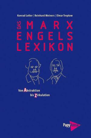 Das Marx-Engels-Lexikon Von Abstraktion bis Zirkulation