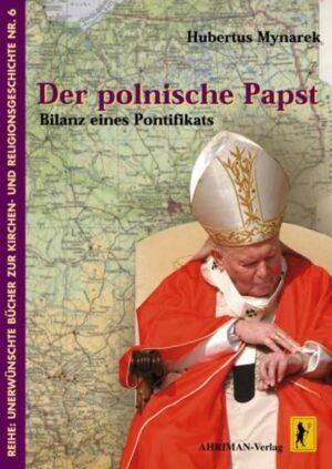 Der polnische Papst Bilanz eines Pontifikats