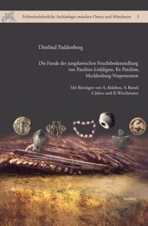 Die Funde der jungslawischen Feuchtbodensiedlung von Parchim-Löddigsee, Kr. Parchim, Mecklenburg-Vorpommern
