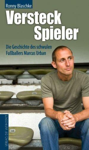 Versteckspieler: Die Geschichte des schwulen Fußballers Marcus Urban
