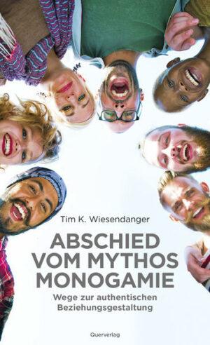 Abschied vom Mythos Monogamie: Wege zur authentischen Beziehungsgestaltung