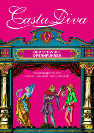 Casta Diva: Der schwule Opernführer