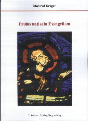 Paulus und sein Evangelium Ein Weg zum geistigen Schauen