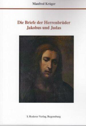 Die Briefe der Herrenbrüder Jacobus und Judas