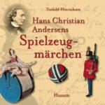 Hans Christian Andersens Spielzeugmärchen   Bundesamt für magische Wesen