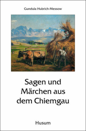 Sagen und Märchen aus dem Chiemgau