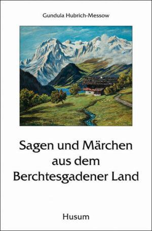 Sagen und Märchen aus dem Berchtesgadener Land | Bundesamt für magische Wesen