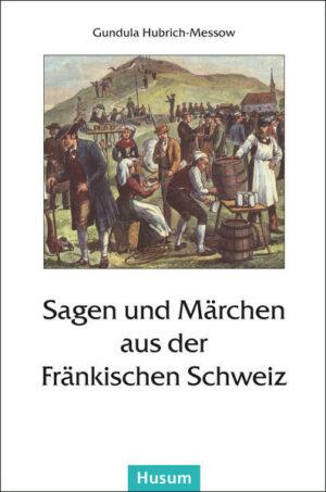 Sagen und Märchen aus der Fränkischen Schweiz | Bundesamt für magische Wesen