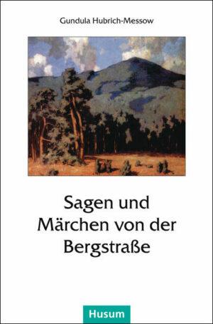 Sagen und Märchen von der Bergstraße