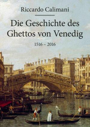 Die Geschichte des Ghettos von Venedig 1516 – 2016 | Bundesamt für magische Wesen
