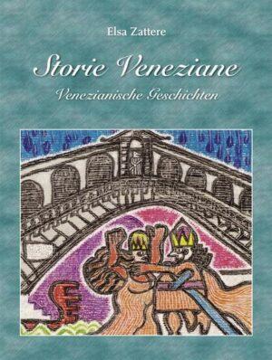 Storie Veneziane /Venezianische Geschichten