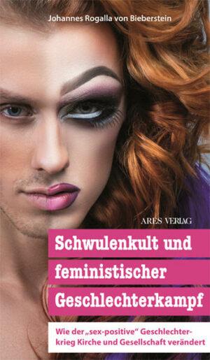 """Schwulenkult und feministischer Geschlechterkampf: Wie der """"sex-positive"""" Geschlechterkrieg Kirche und Gesellschaft verändert"""