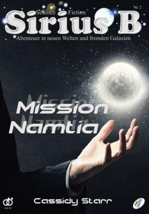 Sirius B - Abenteuer in neuen Welten und fremden Galaxien: Mission Namtia