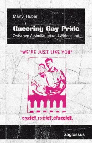 Queering Gay Pride: Zwischen Assimilation und Widerstand