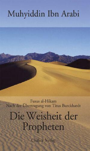 Die Weisheit der Propheten Die Fusus al-Hikam nach der Übertragung von Titus Burckhardt