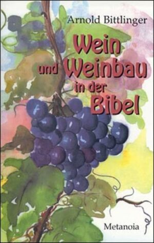 Wein und Weinbau in der Bibel | Bundesamt für magische Wesen