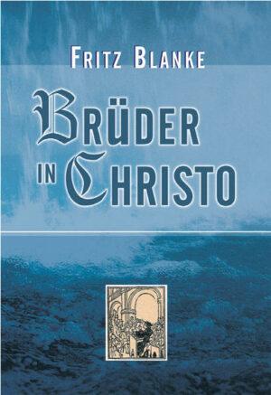 Brüder in Christo Die Geschichte der ältesten Täufergemeinde