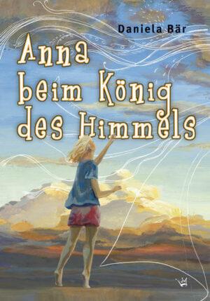 Anna beim König des Himmels