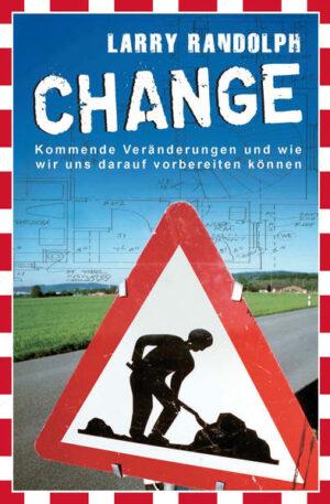 Change Kommende Veränderungen und wi wir uns darauf vorbereiten können.