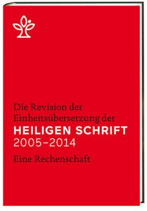 Die Revision der Einheitsübersetzung der Heiligen Schrift 2005-2014   Bundesamt für magische Wesen