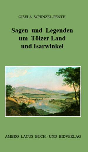 Sagen und Legenden um Tölzer Land und Isarwinkel | Bundesamt für magische Wesen