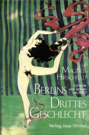 Berlins Drittes Geschlecht: Schwule und Lesben um 1900