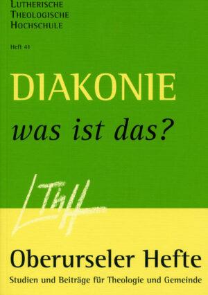 Diakonie - was ist das? Diakonie als Wesens- und Lebensäußerung der Kirche. Referate im Rahmen der 13. Jahrestagung des Diakonischen Werkes der Selbständigen Evangelisch-Lutherischen Kirche (DW-SELK) am 28. März 2003