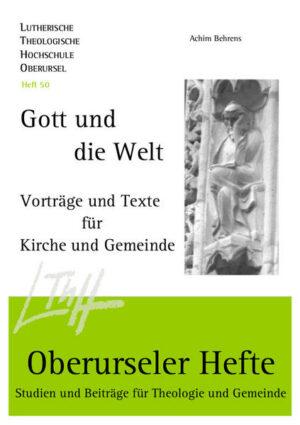 Gott und die Welt Vorträge und Texte für Kirche und Gemeinde
