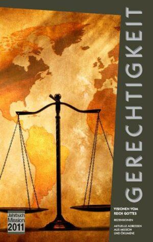 Jahrbuch Mission / 2011: Gerechtigkeit Visionen vom Reich Gottes