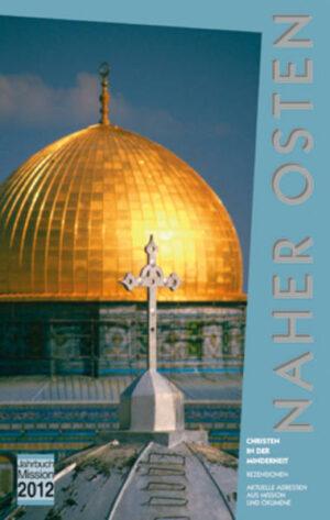 Jahrbuch Mission / 2012: Naher Osten Christen in der Minderheit