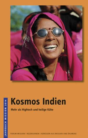 Jahrbuch Mission / 2014: Kosmos Indien Mehr als Hightech und heilige Kühe