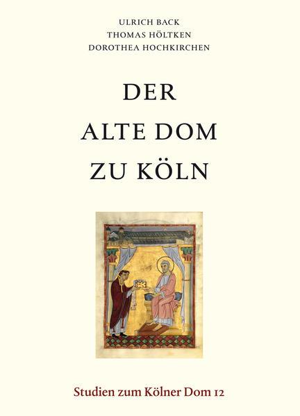 Der Alte Dom zu Köln: Befunde und Funde zur vorgotischen Kathedrale   Bundesamt für magische Wesen