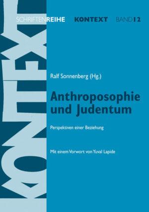 Anthroposophie und Judentum Perspektiven einer Beziehung. Mit einem Vorwort von Yuval Lapide