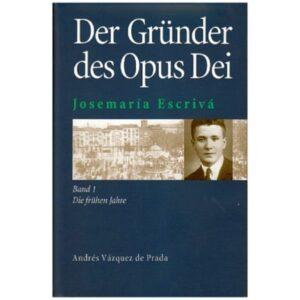 Josemaría Escrivá. Gründer des Opus Dei. Eine Biographie / Josemaría Escrivá. Gründer des Opus Dei. Eine Biographie   Bundesamt für magische Wesen