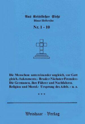 Aus kristlicher Sicht Aufsatzreihe blaue Hefte (Heft 1 bis 12 ) nur komplett,>  im ganzen Satz zu beziehen)