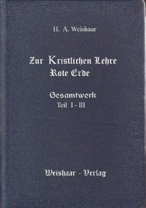 Weishaar Gesamtwerk I - III mit Index Zur Kristlichen Lehre. - Das Neue Europa wie es wird