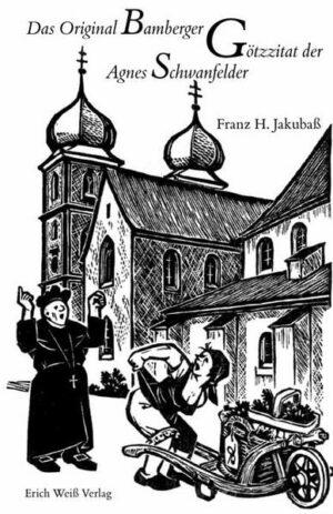 Das Original Bamberger Götzzitat der Agnes Schwanfelder