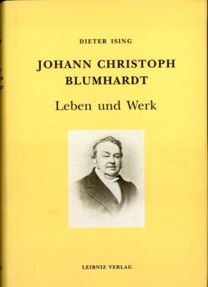 Johann Christoph Blumhardt Ein Lebensbild