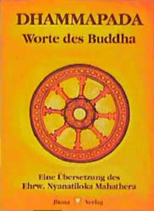 Dhammapada Wörtliche metrische Übersetzung der ältesten buddhistischen Spruchsammlung. Taschenausgabe