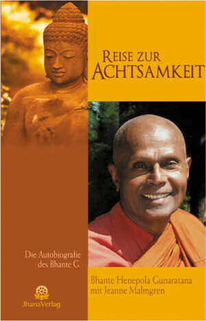 Reise zur Achtsamkeit Die Autobiographie des Bhante G.