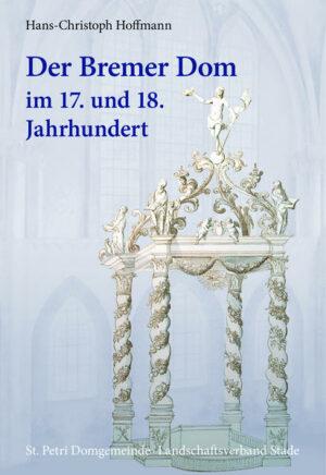 Der Bremer Dom im 17. und 18. Jahrhundert | Bundesamt für magische Wesen