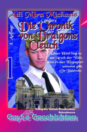 Die Chronik von Draigons Cleuch: Die etwas andere Chronik der Familie von Draigons Cleuch. Eine schwule, erotische Familienchronik.