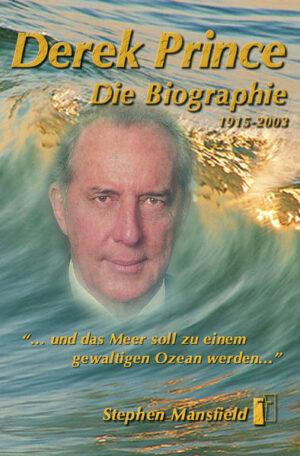 Derek Prince - Die Biographie 1915 - 2003