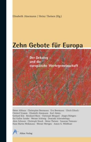 Zehn Gebote für Europa Der Dekalog und die europäische Wertegemeinschaft