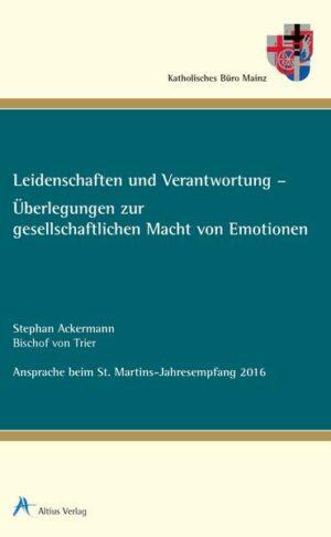 Leidenschaften und Verantwortung - Überlegungen zur gesellschaftlichen Macht von Emotionen