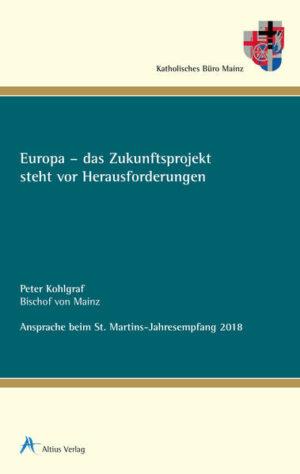 Europa - das Zukunftsprojekt steht vor Herausforderungen