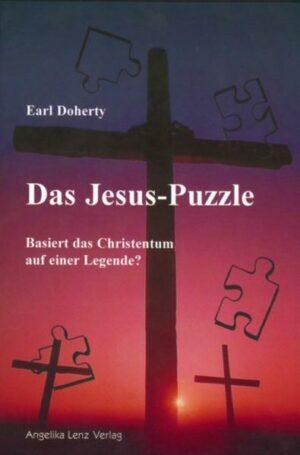 Das Jesus-Puzzle Basiert das Christentum auf einer Legende?