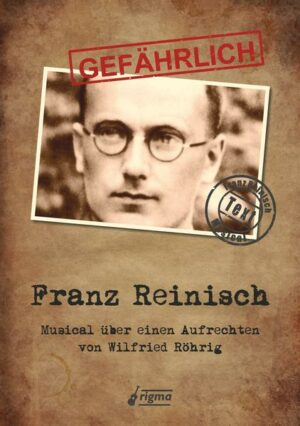 GEFÄHRLICH Franz Reinisch - Textausgabe   Bundesamt für magische Wesen